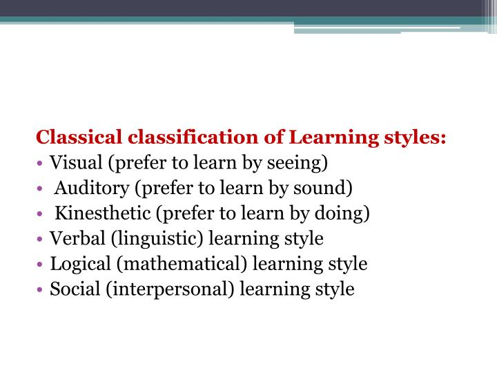 Classical classification of Learning styles:
