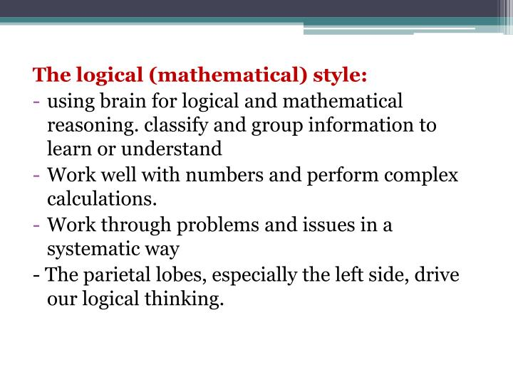 The logical (mathematical) style: