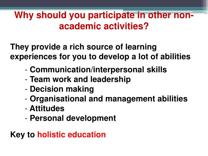 Why should you participate in other non-academic activities?
