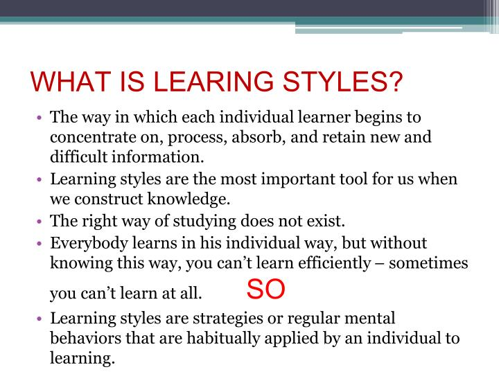WHAT IS LEARING STYLES?