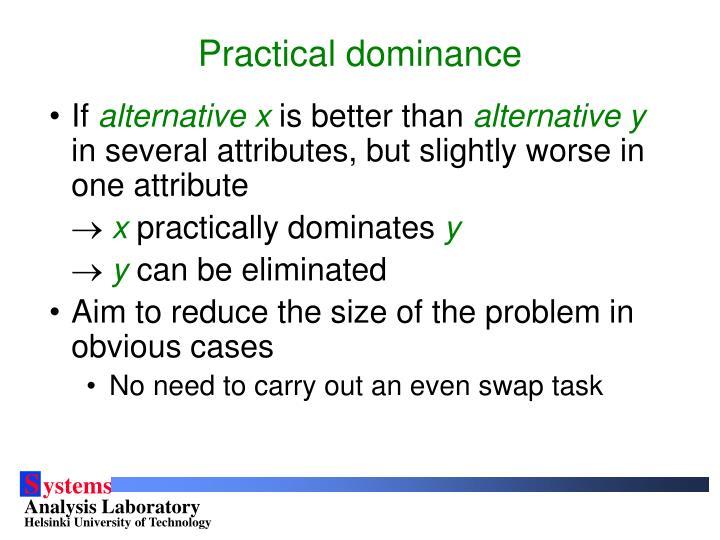 Practical dominance
