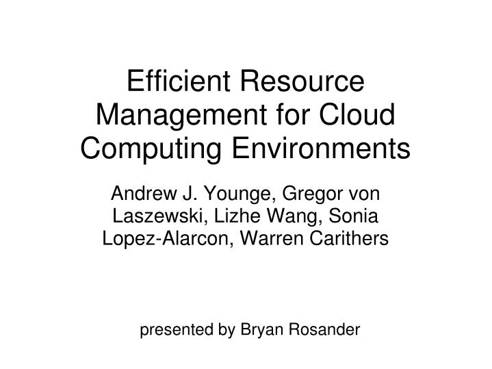 efficient resource management for cloud computing environments n.