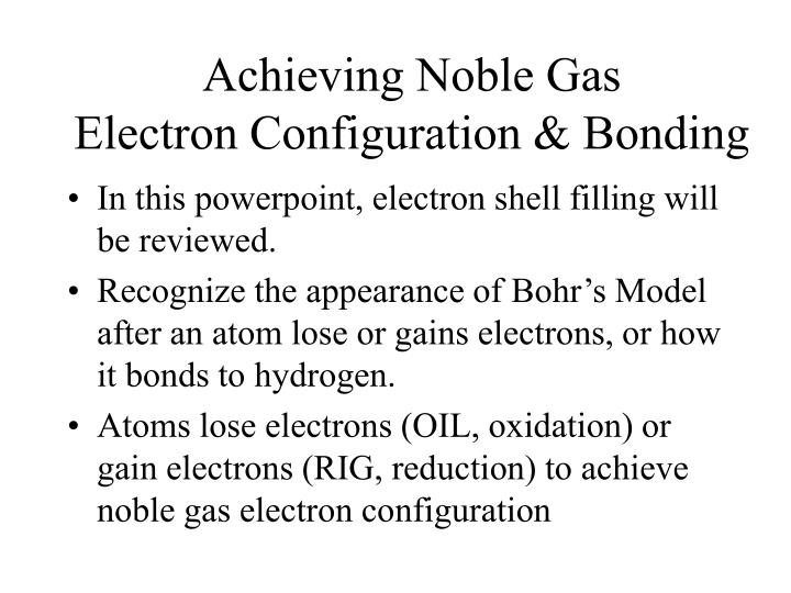 Achieving Noble Gas