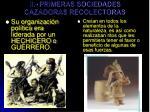 ii primeras sociedades cazadoras recolectoras4