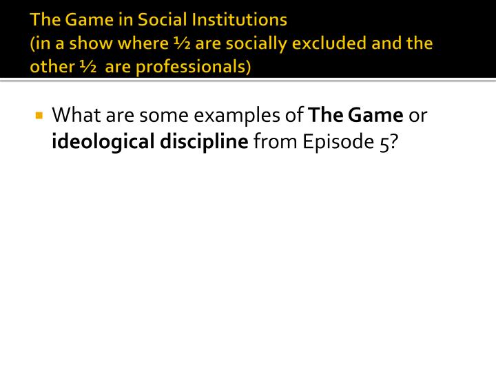 The Game in Social Institutions