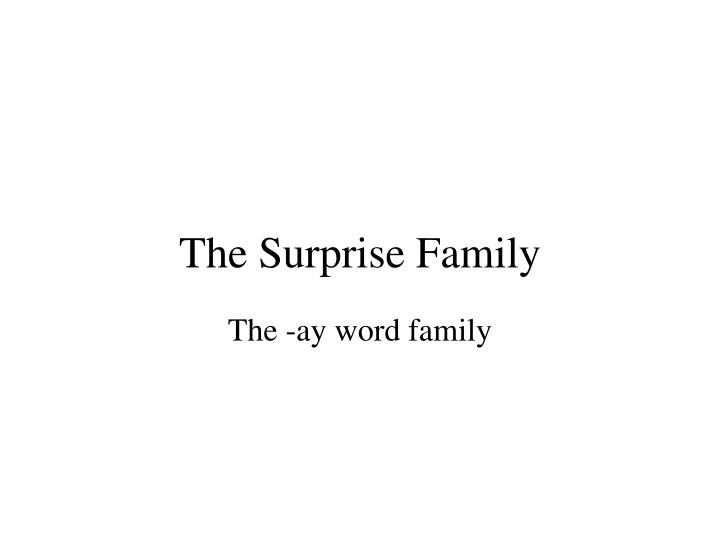 the surprise family n.