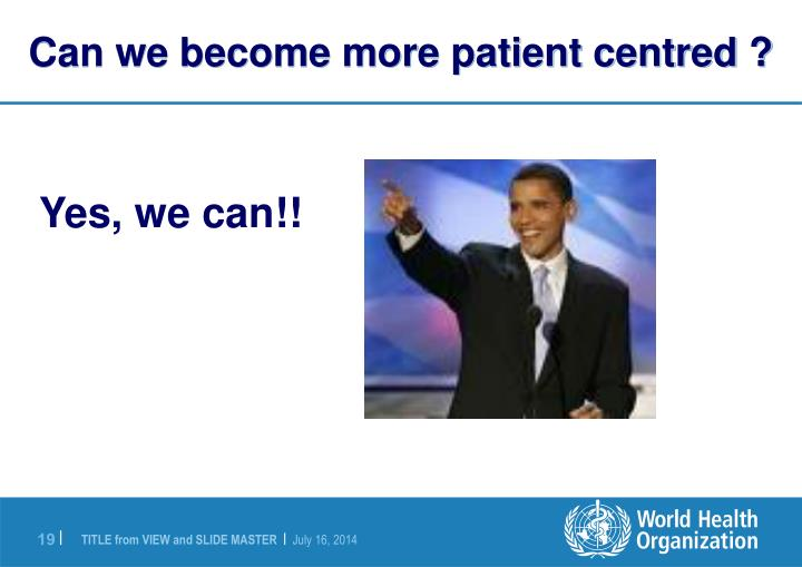 Can we become more patient centred ?