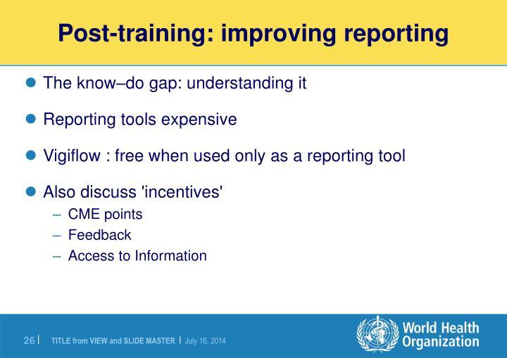 Post-training: improving reporting