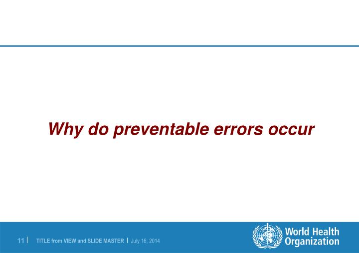 Why do preventable errors occur