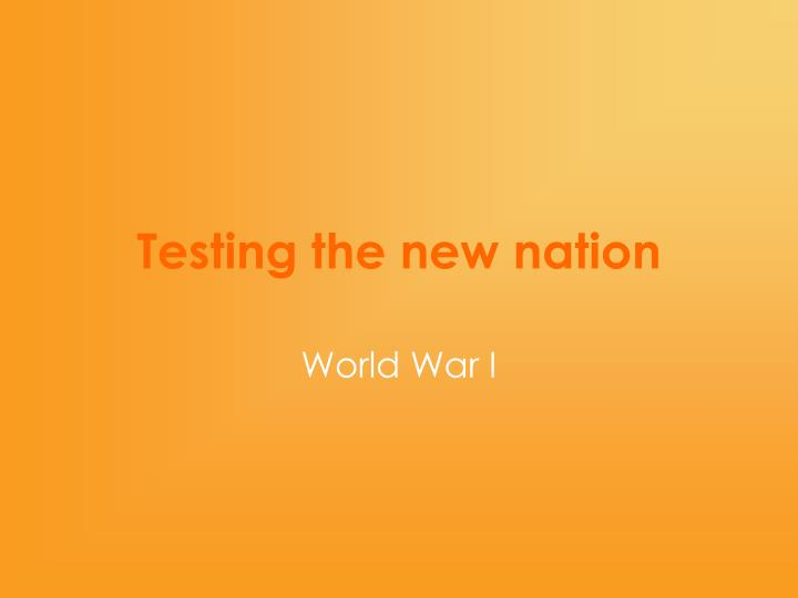 testing the new nation n.