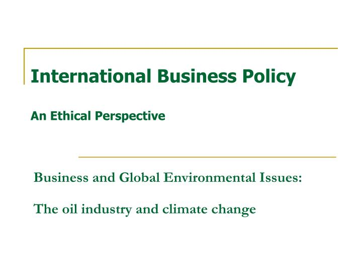 international business policy an ethical perspective n.