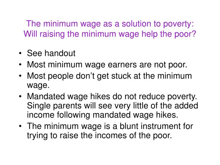 the effect of minimum wage policy on poverty reduction essay Persuasive essay on minimum wage increase causal analysis essay topic 3 what are three effects of susceptible employments the minimum wage policy.