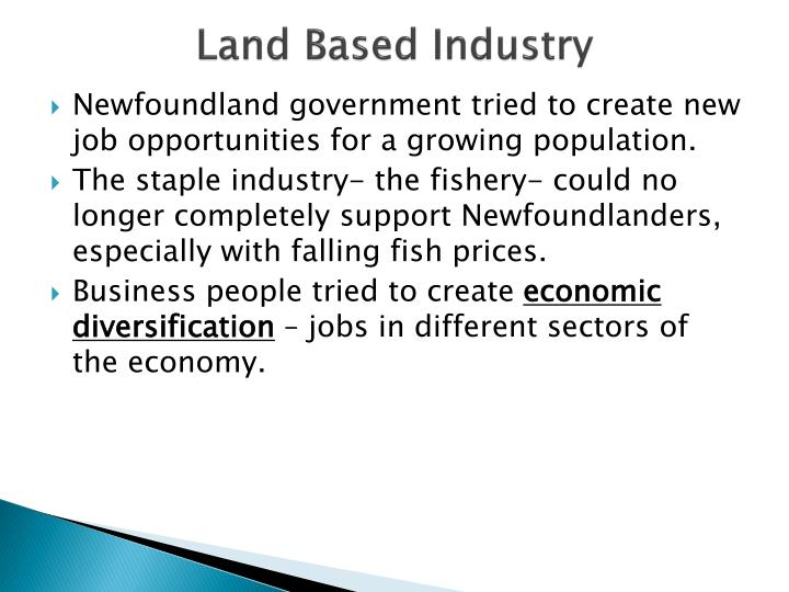 Land based industry