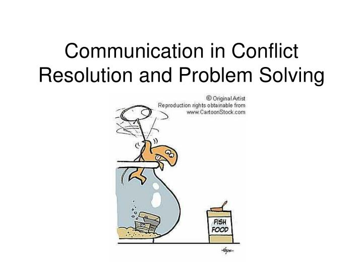 communication in conflict resolution and problem solving n.