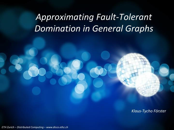 approximating fault tolerant domination in general graphs n.