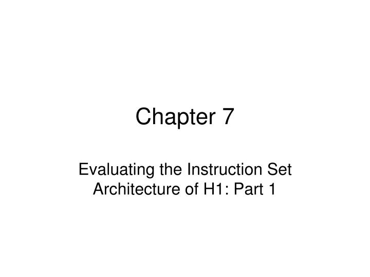 evaluating the instruction set architecture of h1 part 1 n.