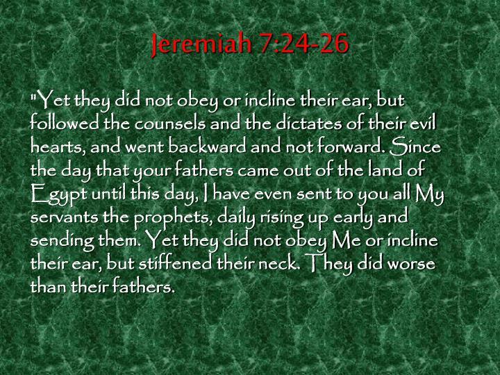 Jeremiah 7:24-26