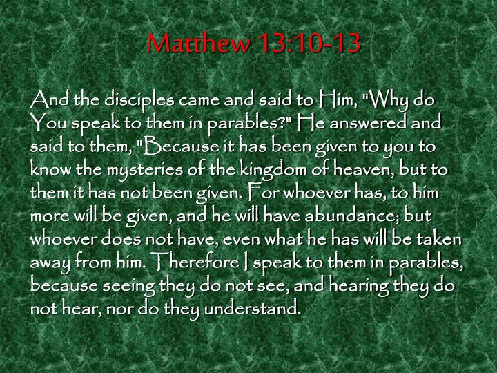 Matthew 13:10-13