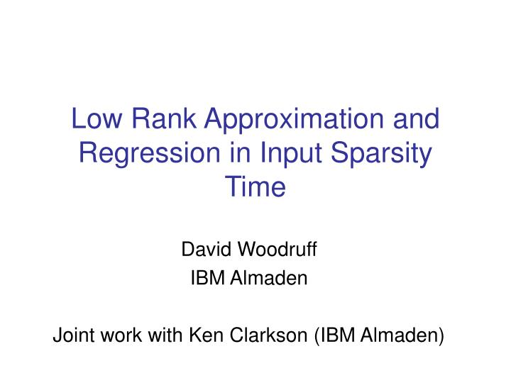 low rank approximation and regression in input sparsity time n.