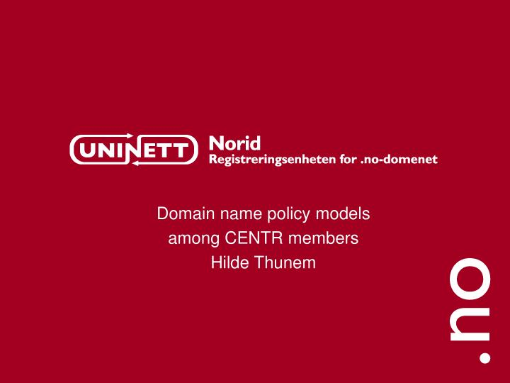 domain name policy models among centr members hilde thunem n.