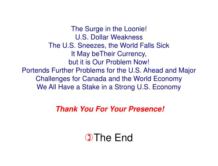 The Surge in the Loonie!