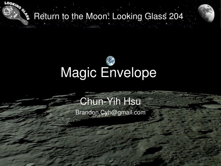 Return to the moon looking glass 204 magic envelope