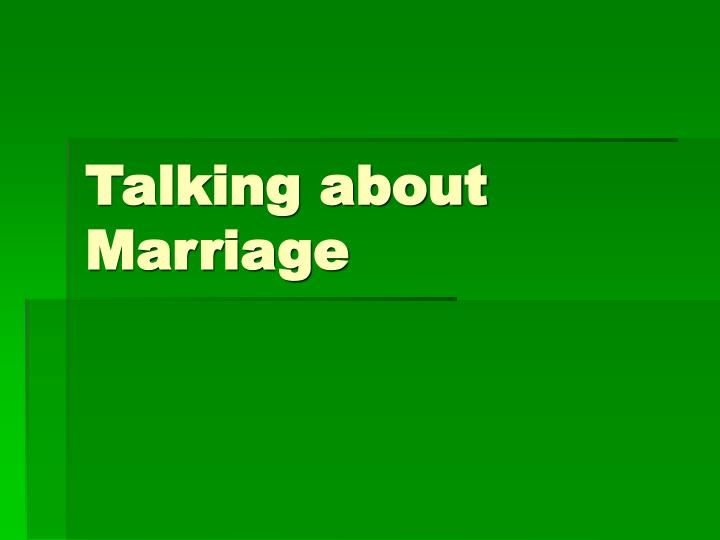 talking about marriage n.