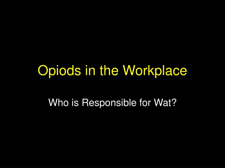 opiods in the workplace n.