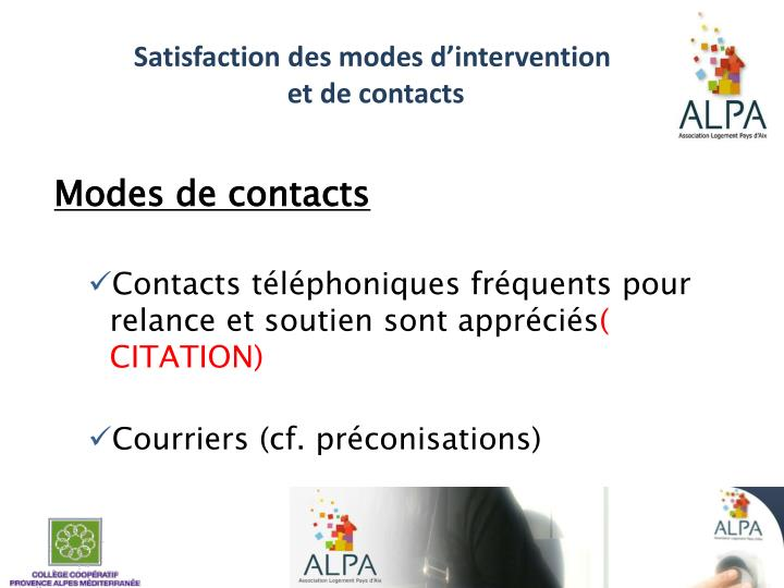 Satisfaction des modes d'intervention