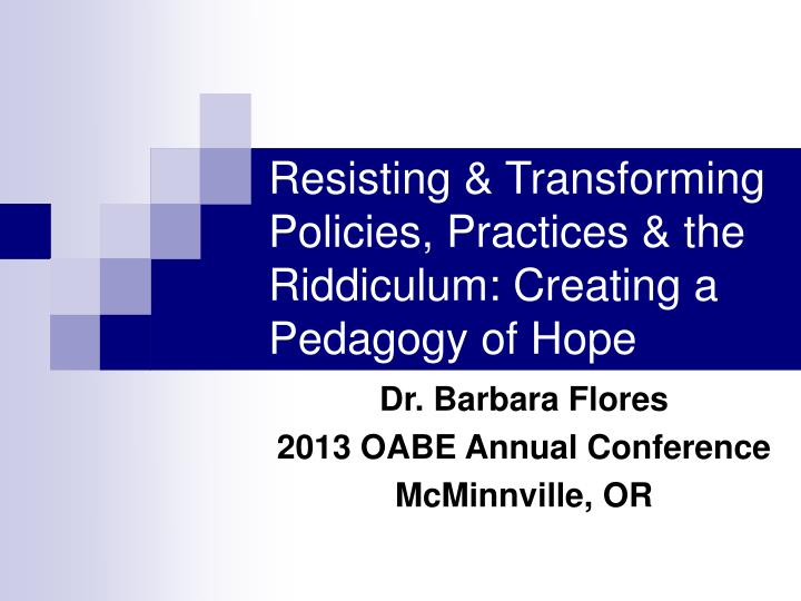 resisting transforming policies practices the riddiculum creating a pedagogy of hope n.