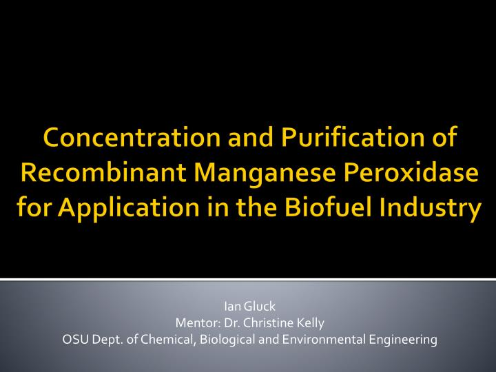 ian gluck mentor dr christine kelly osu dept of chemical biological and environmental engineering n.