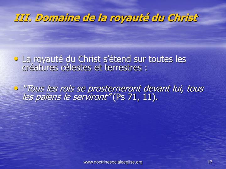 III. Domaine de la royauté du Christ