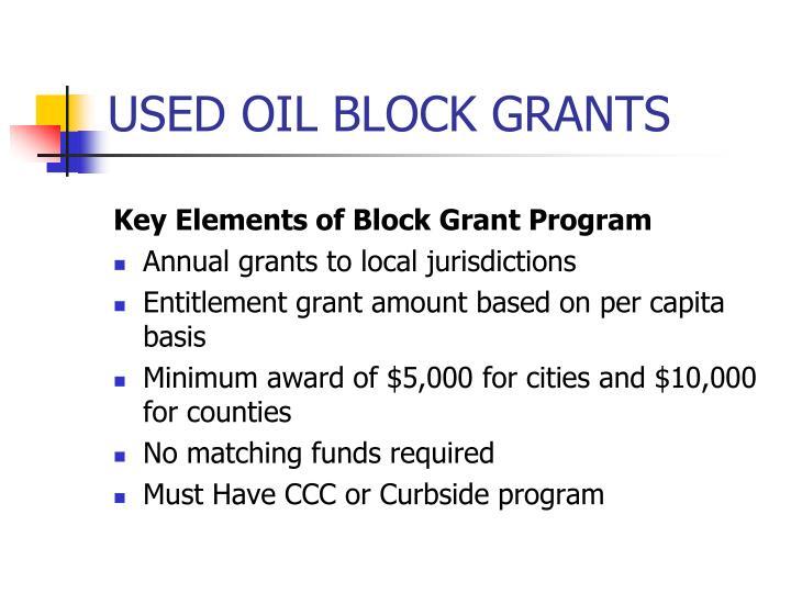 USED OIL BLOCK GRANTS