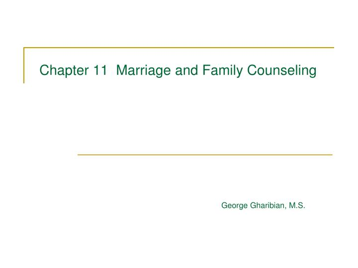 chapter 11 marriage and family counseling n.