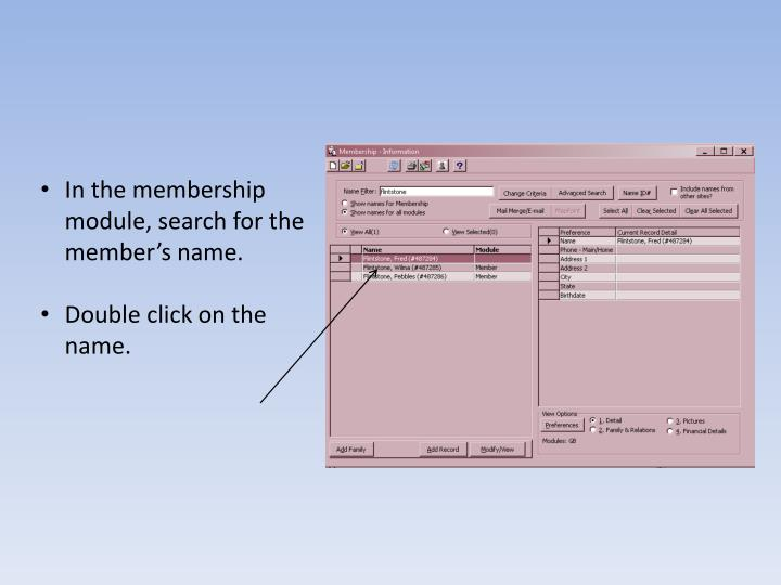 In the membership module, search for the member's name.