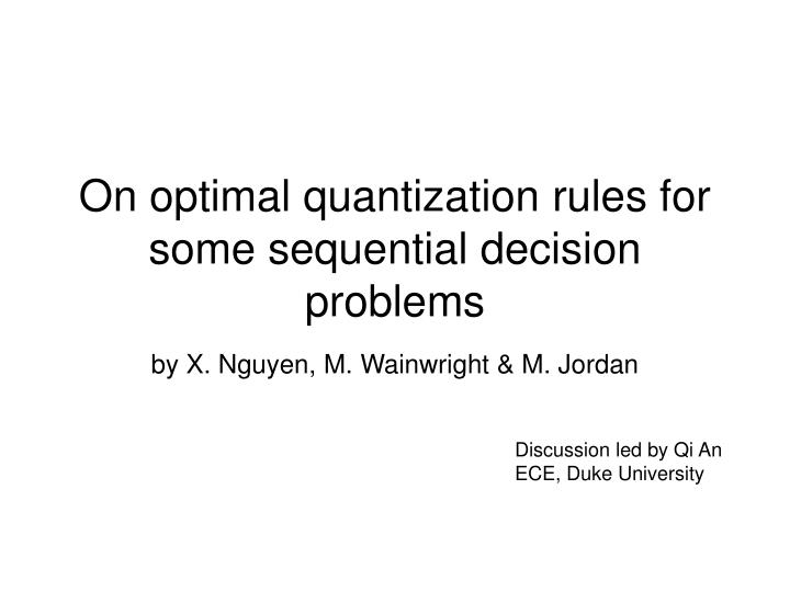 on optimal quantization rules for some sequential decision problems n.