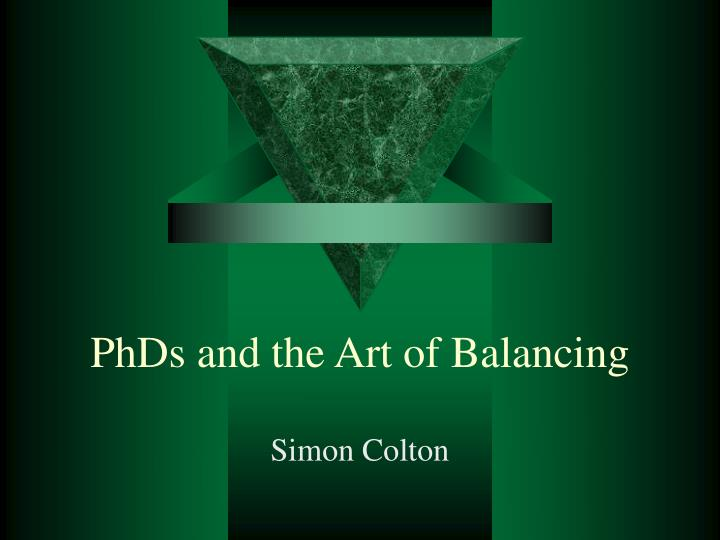 phds and the art of balancing n.