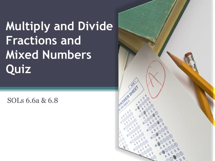 multiply and divide fractions and mixed numbers quiz n.