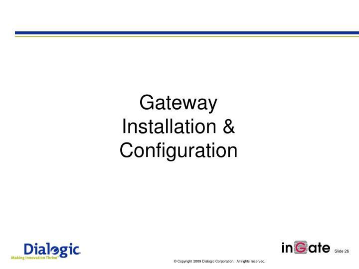 Gateway          Installation & Configuration