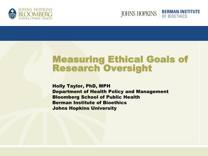 measuring ethical goals of research oversight n.