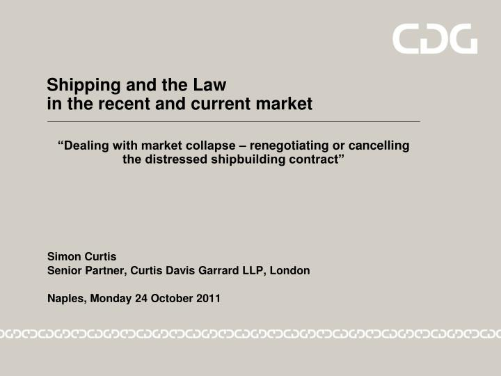 shipping and the law in the recent and current market n.