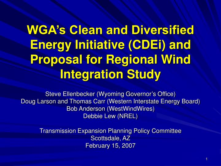 wga s clean and diversified energy initiative cdei and proposal for regional wind integration study n.