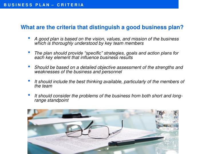 What are the criteria that distinguish a good business plan?