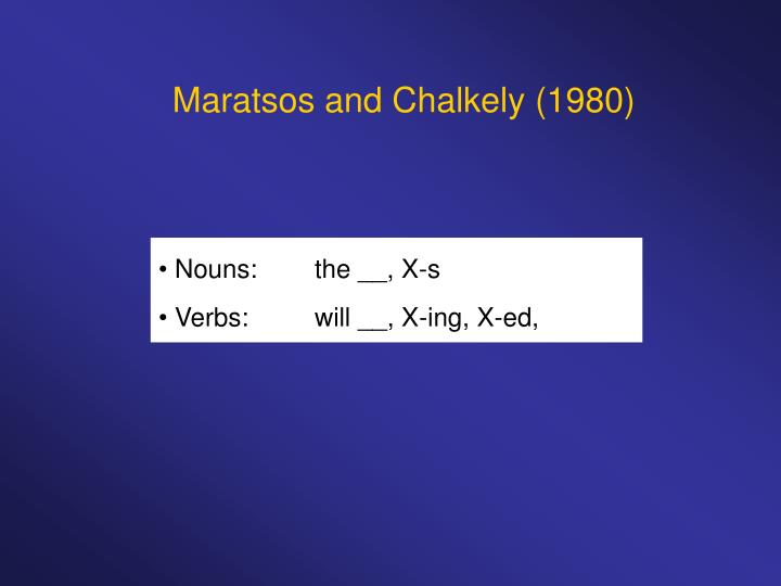 Maratsos and Chalkely (1980)
