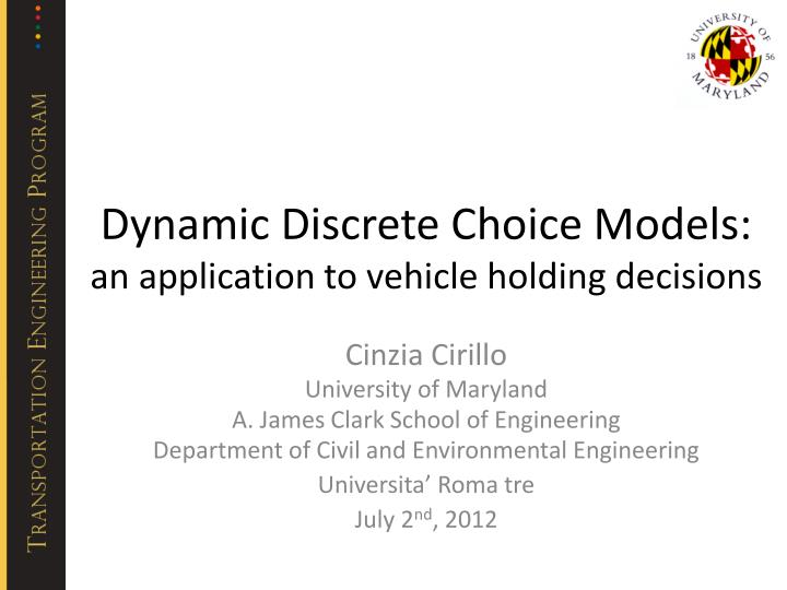 Ppt Dynamic Discrete Choice Models An Application To Vehicle