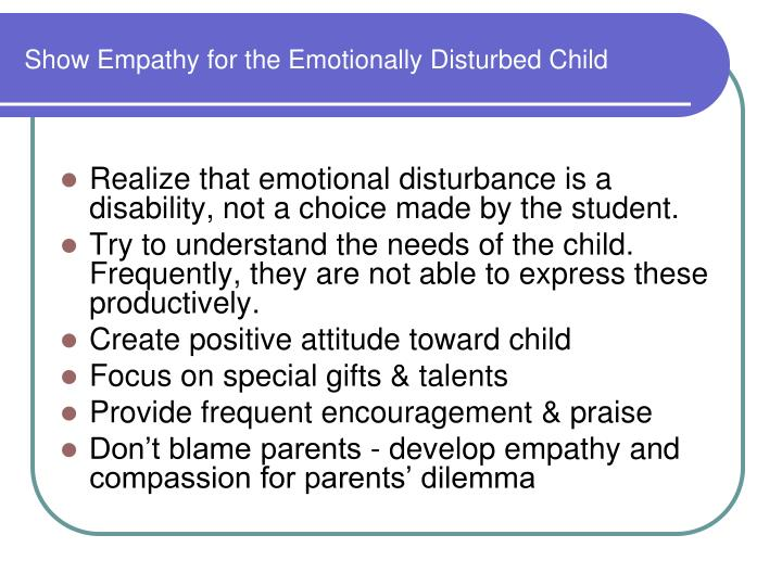 Show Empathy for the Emotionally Disturbed Child