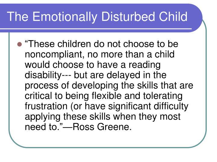 The Emotionally Disturbed Child
