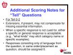 additional scoring notes for tell questions