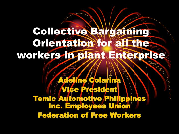 collective bargaining orientation for all the workers in plant enterprise n.