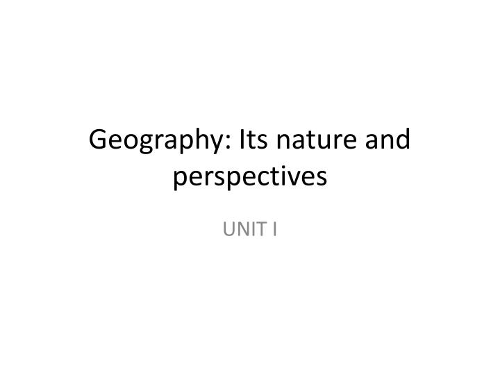 geography its nature and perspectives n.